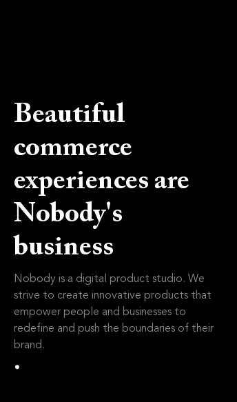 Nobody - Digital Product Studio  Web Design